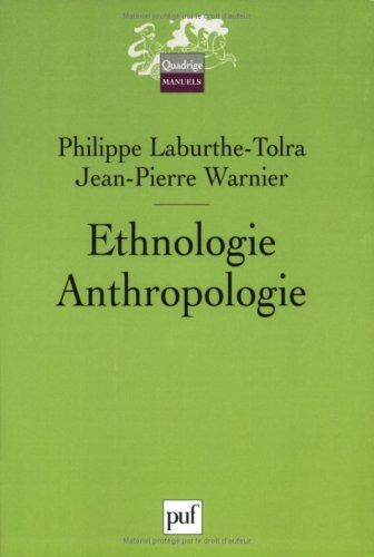 Ethnologie - Anthropologie par Philippe Laburthe-Tolra