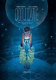 Olive, tome 1 : Une lune bleue dans la tête  par Véronique Cazot