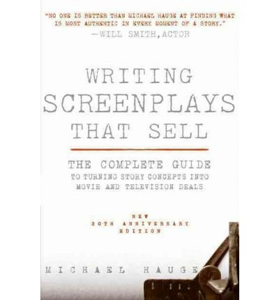 [(Writing Screenplays That Sell, New Twentieth Anniversary Edition: The Complete Guide to Turning Story Concepts Into Movie and Television Deals)] [Author: Michael Hauge] published on (March, 2011)