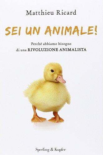 sei-un-animale-perche-abbiamo-bisogno-di-una-rivoluzione-animalista