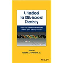 A Handbook for DNA-Encoded Chemistry: Theory and Applications for Exploring Chemical Space and Drug Discovery