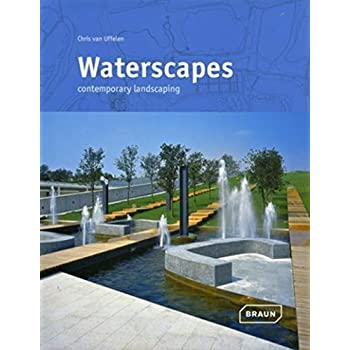 Waterscapes: Contemporapy landscaping