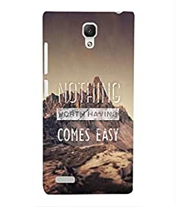 For Xiaomi Redmi Note Prime -Livingfill- Nothing worth come easy Printed Designer Slim Light Weight Cover Case For Xiaomi Redmi Note Prime (A Beautiful One of the Best Design with a Classic Theme & A Stylish, Trendy and Premium Appeal/Quality) (Red & Green & Black & Yellow & Other)