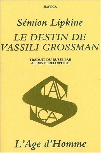 Le Destin de Vassili Grossman de Lipkine (1 janvier 1984) Broch