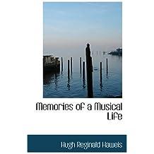 Memories of a Musical Life by Hugh Reginald Haweis (2008-11-01)