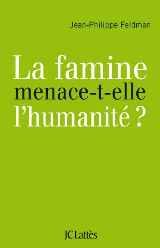 La famine menace-t-elle l'humanité? (Essais et documents)