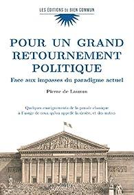 Pour un grand retournement politique par  Pierre de Lauzun