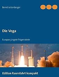 Die Vega: Europas jüngste Trägerrakete