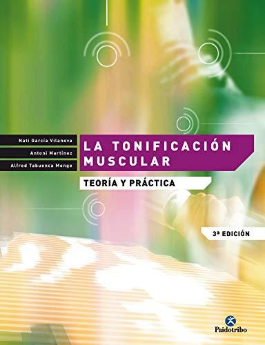 La tonificación muscular: Teoría y práctica (Entrenamiento Deportivo nº 24) (Spanish Edition)