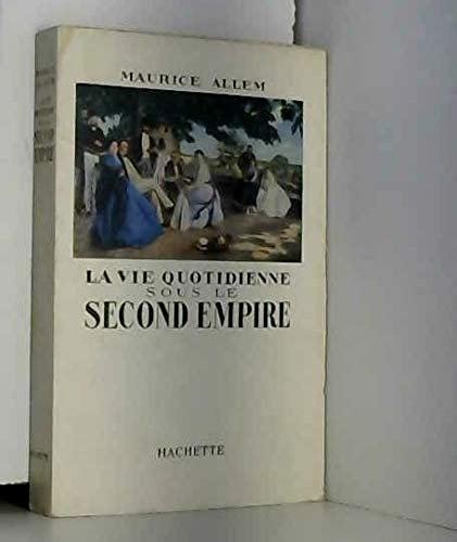 La Vie Quotidienne Sous Le Second Empire por M Allem