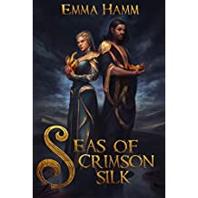 Seas of Crimson Silk (Burning Empire Book 1)