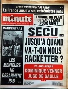 MINUTE N? 1752 du 15-11-1995 APRES L'ASSASSINAT DE RABIN - LA FRANCE AUSSI A SES EXTREMISTES JUIFS - SECU - JUSQU'A QUAND VA-T-ON NOUS RACKETTER - 25 ANS APRES - DOMINIQUE VENNER JUGE DE GAULLE - CARPENTRAS - LES MENTEURS NE DESARMENT PA