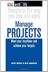 Work/Life: Manage Projects: Meet Your Deadlines and Achieve Your Targets