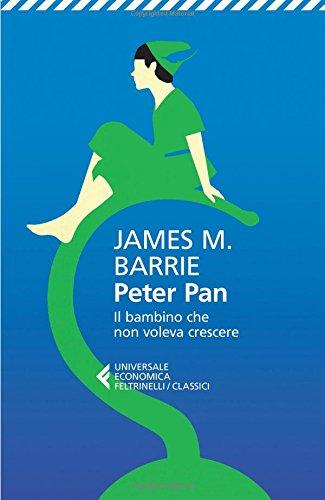 Peter Pan. Il bambino che non voleva crescere. Testo inglese a fronte