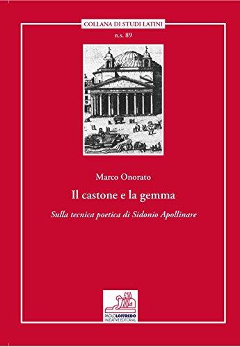 Il castone e la gemma. Sulla tecnica poetica di Sodonio Apollinare (Studi latini. Nuova serie) por Marco Onorato
