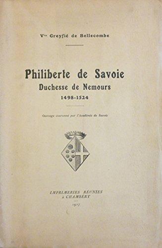 Vicomte Greyfi de Bellecombe. Philiberte de Savoie, duchesse de Nemours, 1498-1524