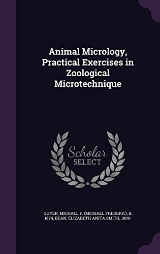 Animal Micrology, Practical Exercises in Zoological Microtechnique