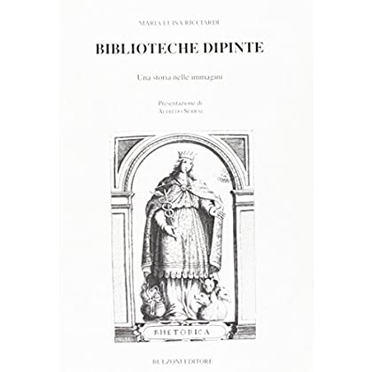 Biblioteche Dipinte. Una Storia Nelle Immagini