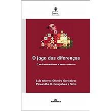 O Jogo Das Diferencas. O Multiculturalismo E Seus Contextos (Em Portuguese do Brasil)