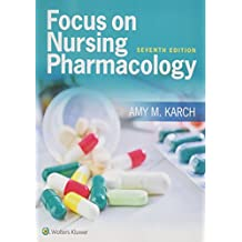 focus on nursing pharmacology by amy m karch msn rn oct 23 2012