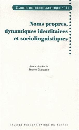 Noms propres, dynamiques identitaires et sociolinguistiques