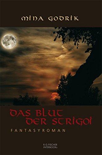Das Blut der Strigoi: Fantasyroman (R.G. Fischer INTERBOOKs ECO)