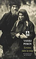 ERMITES DANS LA TAIGA de Vassili Peskov