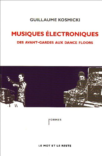 Musiques électroniques : Des avant-gardes aux dance floors