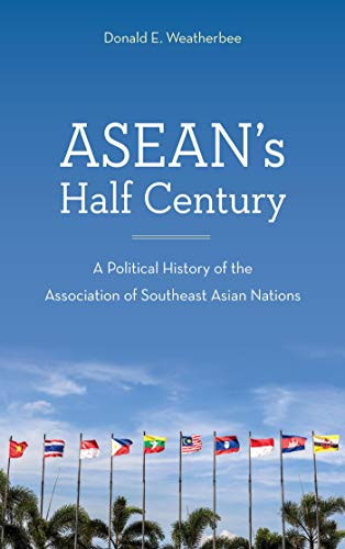 ASEAN's Half Century: A Political History of the Association of Southeast Asian Nations (English Edition)