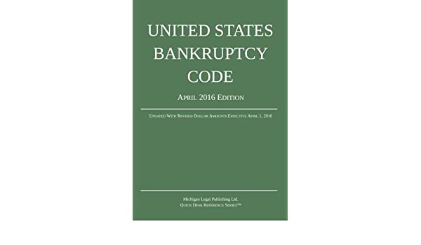 United states bankruptcy code 2016 edition array buy united states bankruptcy code april 2016 edition updated with rh fandeluxe Images