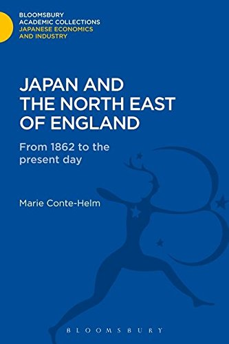 Japan and the North East of England: From 1862 to the Present Day (Bloomsbury Academic Collections: Japan)