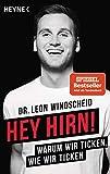 Hey Hirn!: Warum wir ticken, wie wir ticken - Leon Windscheid