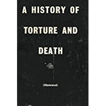 A History of Torture and Death