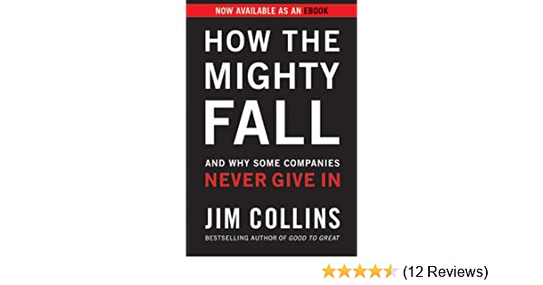 How the mighty fall and why some companies never give in ebook jim how the mighty fall and why some companies never give in ebook jim collins amazon kindle store fandeluxe Gallery