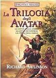 La trilogia degli Avatar: La città delle ombre-La città di Tantras-La città degli abissi. Forgotten Realms