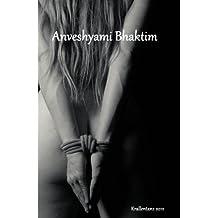 anveshyami bhaktim - Ich suche Hingabe: krallentanz und seelen fragen