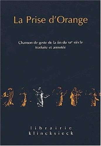 La prise d'Orange : chanson de geste de la fin du XIIme sicle
