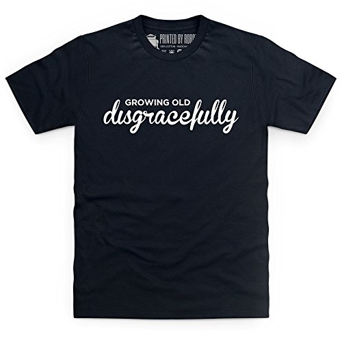 Growing Old Disgracefully T-Shirt, Herren Schwarz