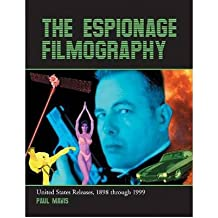 [(The Espionage Filmography: United States Releases, 1898 Through 1999)] [Author: Paul Mavis] published on (March, 2011)