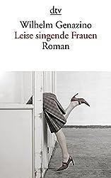 Leise singende Frauen: Roman