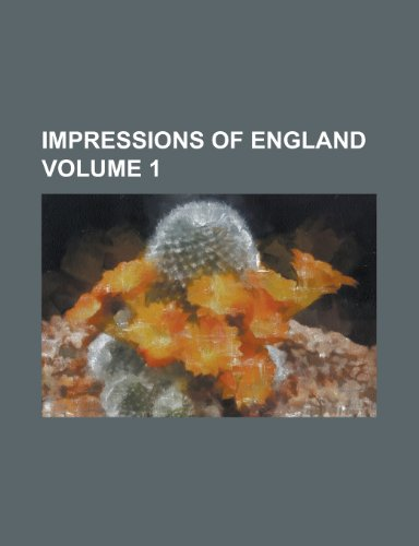 Impressions of England Volume 1