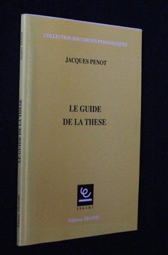 Le guide de la thèse par Penot Jacques,Inconnu