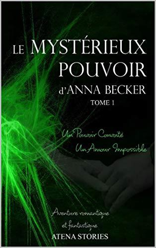 Couverture du livre Le Mystérieux Pouvoir d'Anna Becker: Phase 1 - Partie 1 (Tanner's Cure)