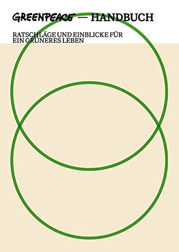 greenpeace-handbuch-ratschlage-und-einblicke-fur-ein-gruneres-leben-das-greenpeace-handbuch