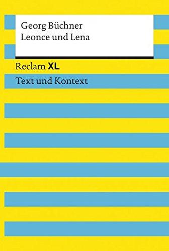 Leonce und Lena. Textausgabe mit Kommentar und Materialien: Reclam XL - Text und Kontext