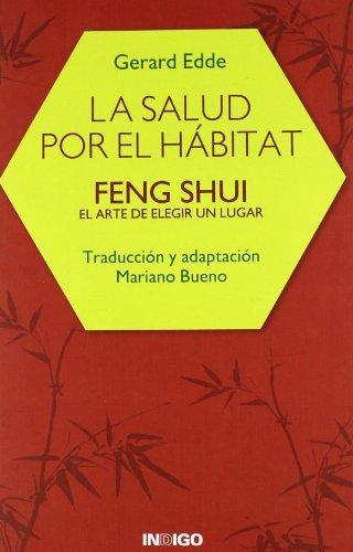 La Salud por El Hábitat: Feng Shui