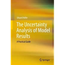The Uncertainty Analysis of Model Results: A Practical Guide