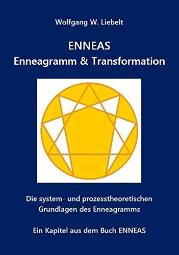 ENNEAS - Enneagramm & Transformation: Die system- und prozesstheoretischen Grundlagen des Enneagramms