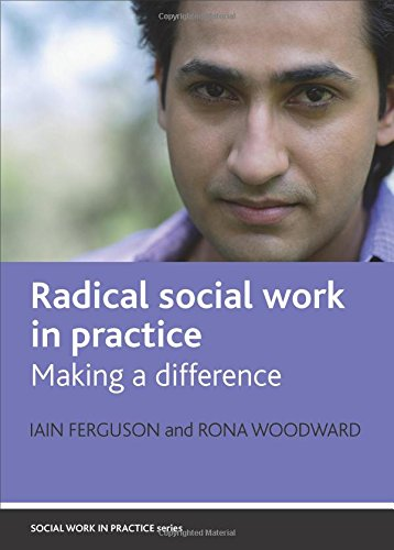 Radical social work in practice: Making a Difference (Social Work in Practice)
