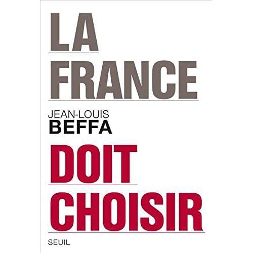 La France doit choisir (Hors collection)